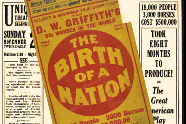 Posters for the racist movie The Birth of a Nation after its release in in 1915.